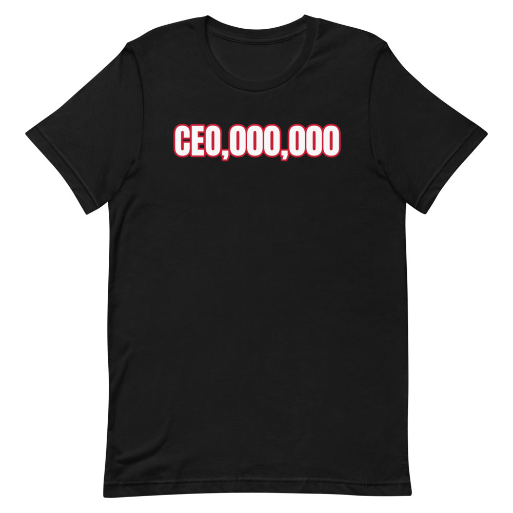 CEO,000,000 Short-Sleeve Unisex T-Shirt (Various Colors)