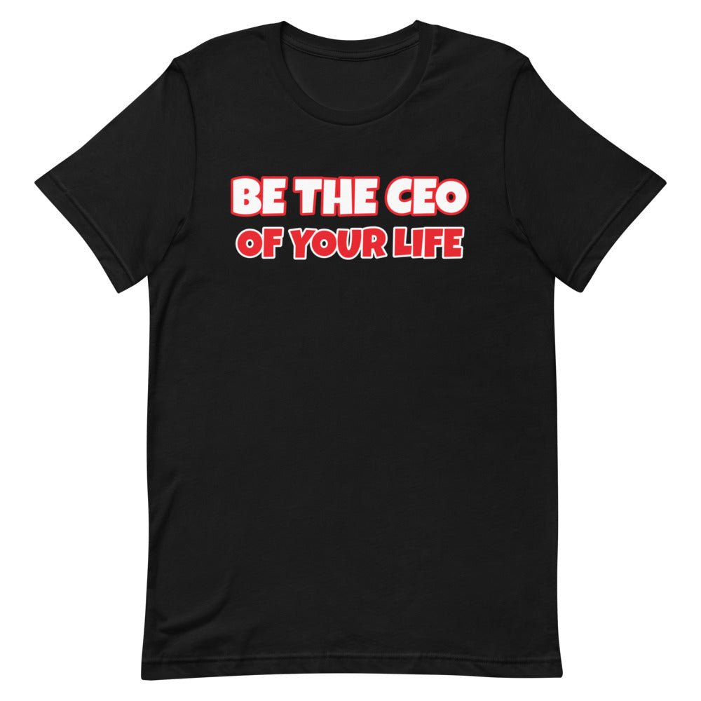 Be The CEO Of Your Life Short-Sleeve Unisex T-Shirt (Various Colors)