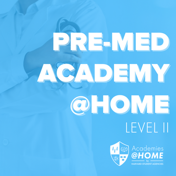Summer Pre-Med Level II Academy @HOME
