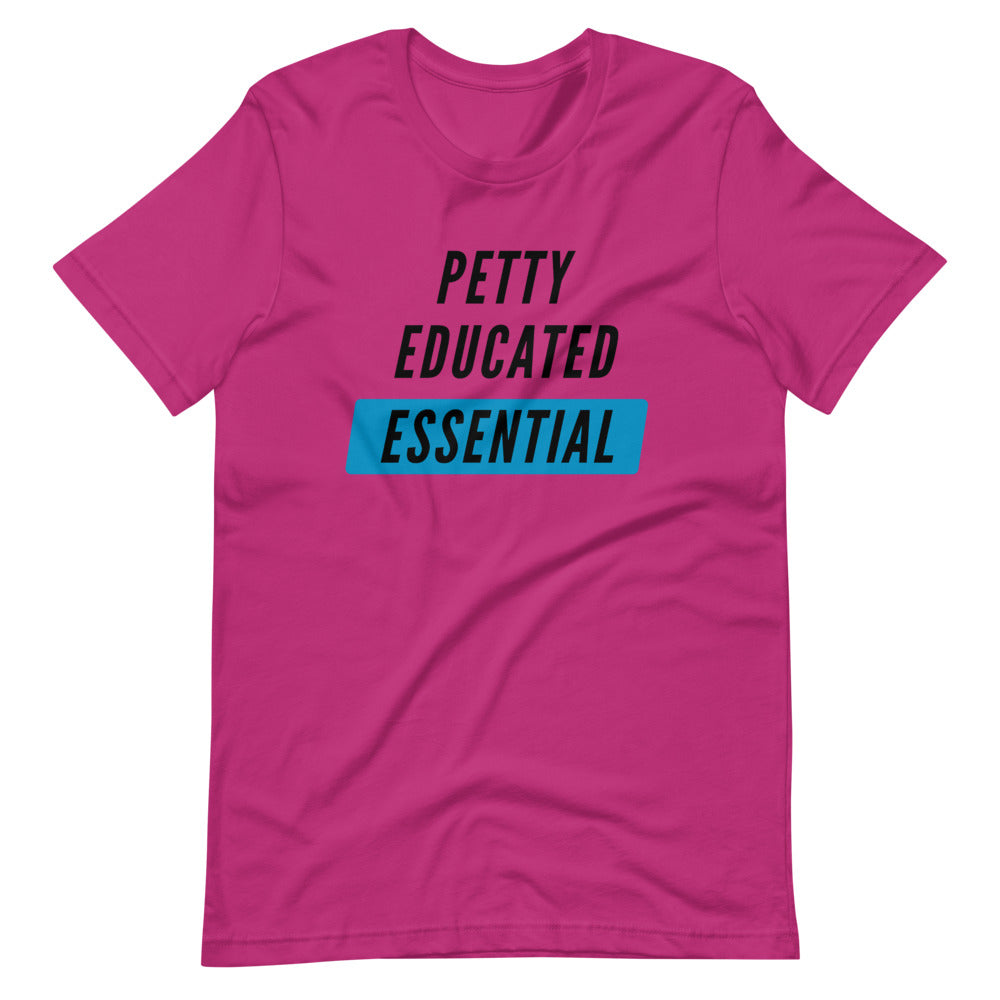 Petty, Educated, Essential Short-Sleeve Unisex T-Shirt (Black ink)