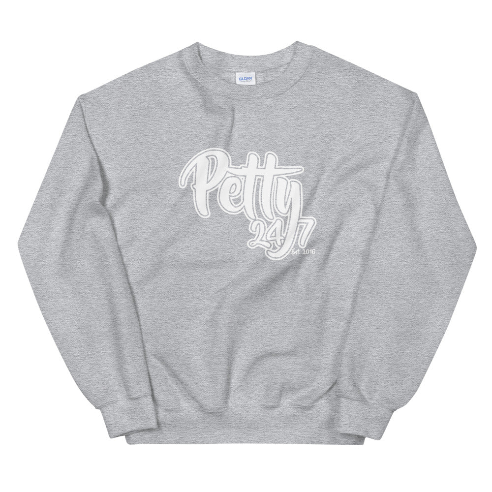Petty 24/7 Unisex Sweatshirt
