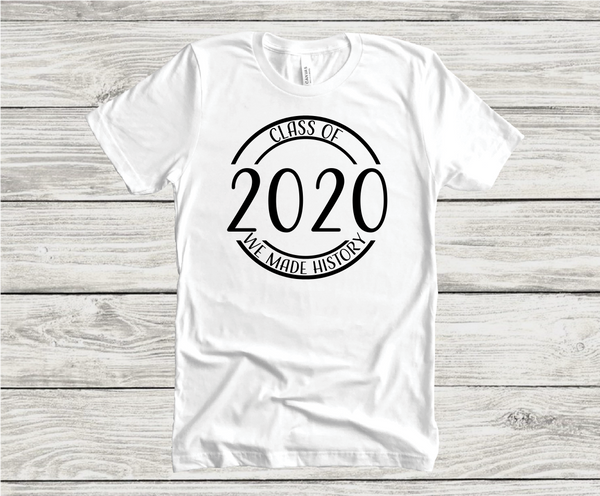 Class of 2020 We Made History - UNISEX