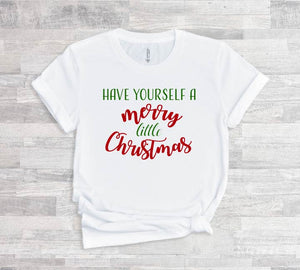 Have Yourself A Merry Little Christmas - Short Sleeve