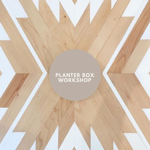 Planter Box Workshop - 03.14