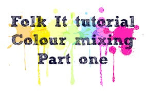 Folk It does a tutorial on colour mixing