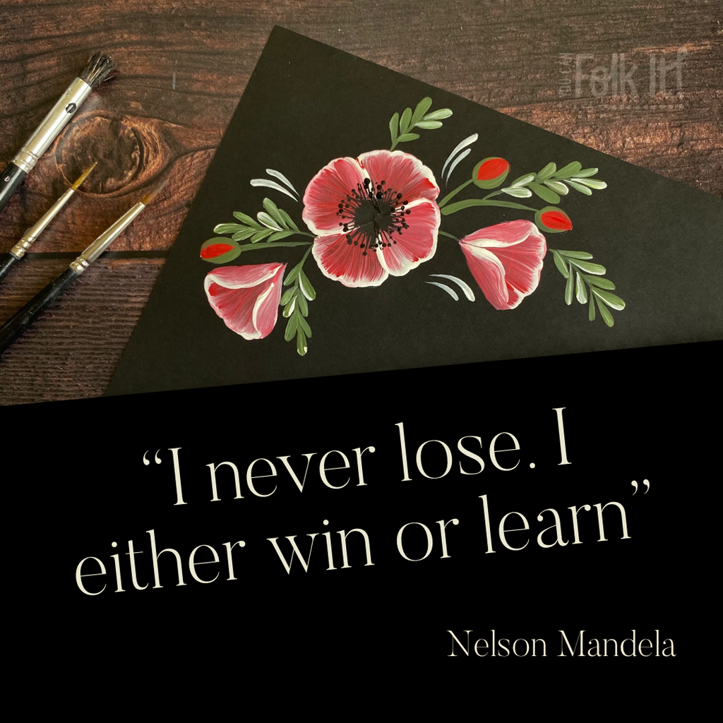 I never lose. I either win or learn. Nelson Mandela
