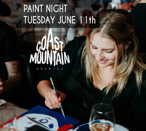 Paint Night - Tuesday June 11th Coast Mountain Brewery