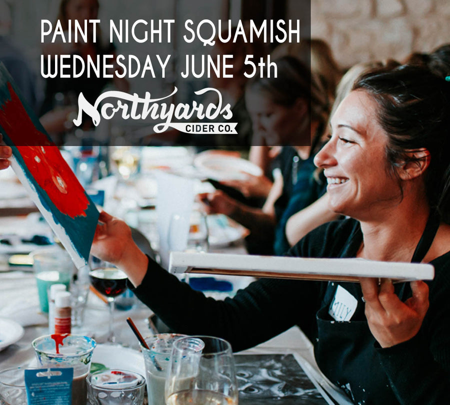 Paint Night SQUAMISH - Wednesday June 5th Northyards Cider Co.