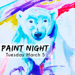 Paint Night Whistler - Tuesday March 5th