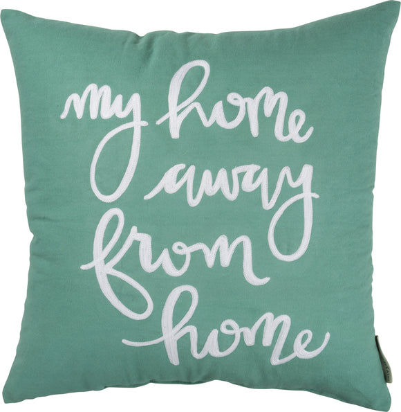 My Home Away From Home Pillow