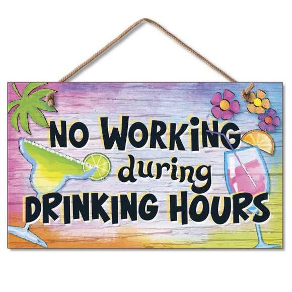 Hanging Sign - No Working During Drinking Hours