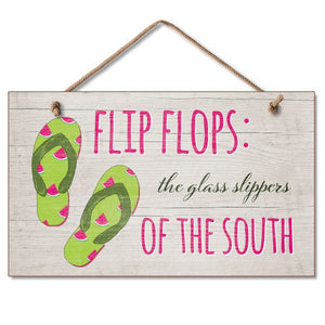Hanging Sign - Flip Flops: The Glass Slippers of the South