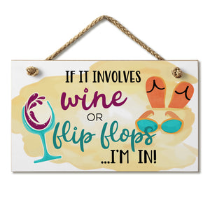 Hanging Sign - If It Involved Wine or Flip Flops