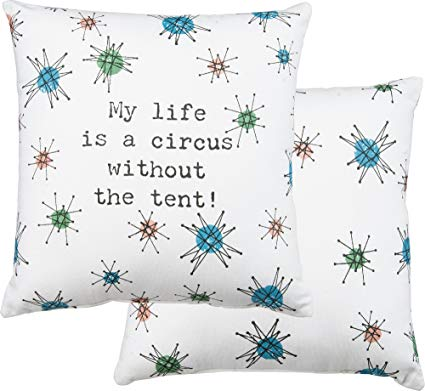 My Life Is A Circus Without The Tent - Pillow