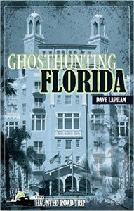 Ghosthunting Florida - America's Haunted Road Trip