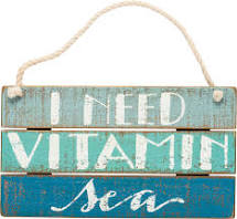 I Need Vitamin Sea - Hanging Sign