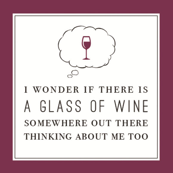 Wine Thinking Of Me Too - Beverage Napkins
