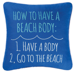 How To Have A Beach Body - Pillow