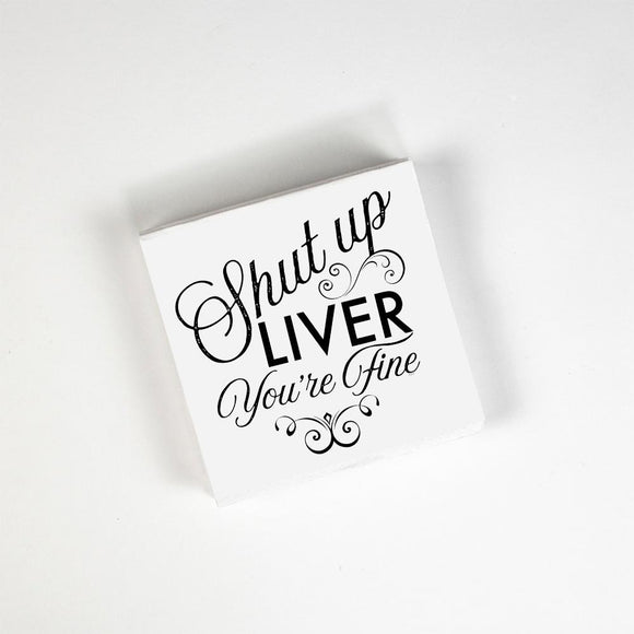Shut Up Liver, You're Fine! - Cocktail Napkins