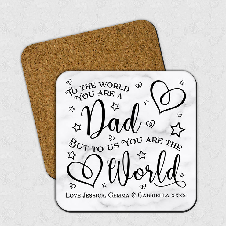 Personalised Dads Coaster - To The World You Are A Dad