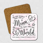 Personalised Mums Coaster - To The World You Are A Mum