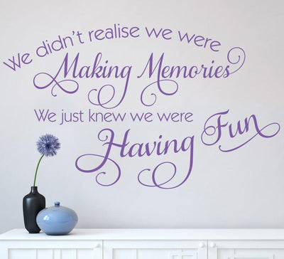 We didn't realise we were making memories Wall Sticker