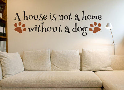 House Is Not A Home Dog Wall Art Sticker