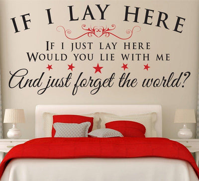 If I lay Here Bedroom Wall Art Sticker