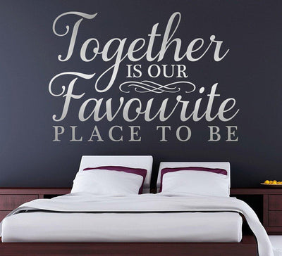 Together is our favourite place to be wall sticker
