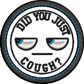 Did You Cough Adult Merit Badges Embroidery File