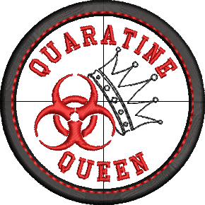 Quarantine King/Queen Adult Merit Badges Embroidery File (Both Designs)