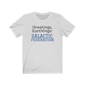 Greetings, Earthlings! Galactic T-Shirt