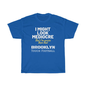 Might Look Mediocre Brooklyn Football Heavy Cotton Tee