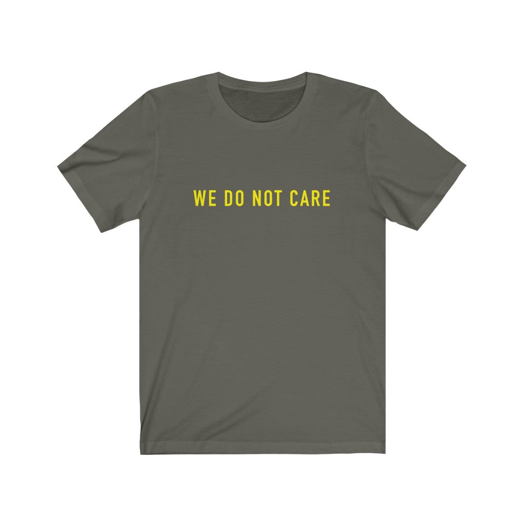 WE DO NOT CARE Unisex Tee