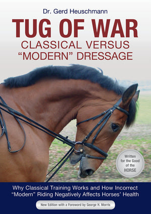 Tug of War: Classical versus Modern Dressage by Dr. Gerd Heuschmann