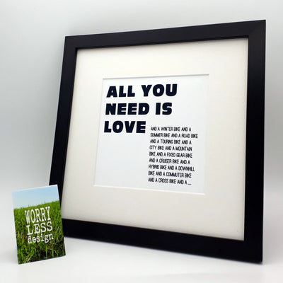 Worry Less Design Framed Print - All you need is love and ... Bikes