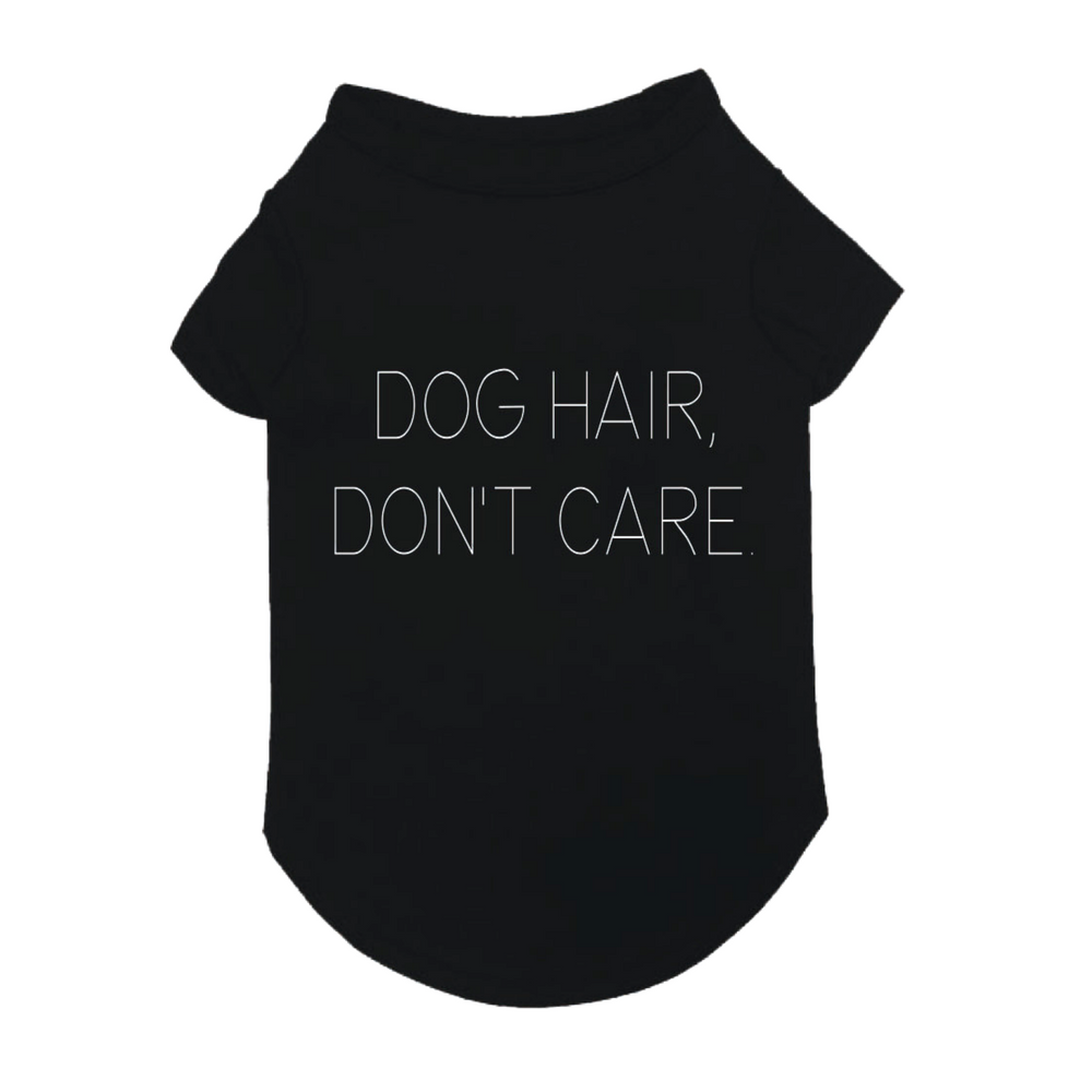 Dog Hair, Don't Care T-shirt
