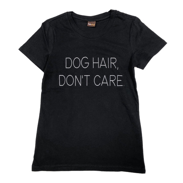 Dog Hair, Don't Care Matching Human T-shirt