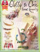 Classy & Chic Bead Jewelry    (DO3364) by C. Rodgers, J. Mayer & D. Bergs - 19 pages.