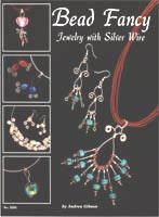 Bead Fancy Jewelry with Silver Wire     (DO3391) by Andrea Gibson - 19 pages.