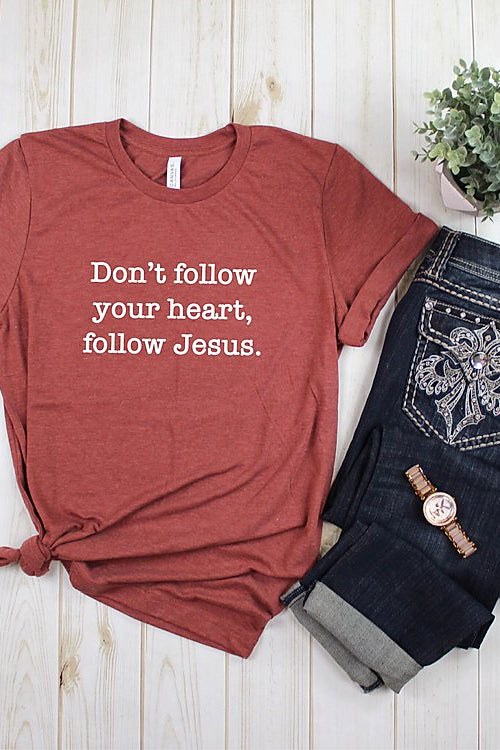 Don't Follow Your Heart Tee