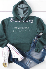 """I Am Not Enough"" Hoodie"