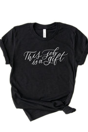 """This Job is a Gift"" Shirt"