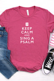 Keep Calm & Sing a Psalm Shirt
