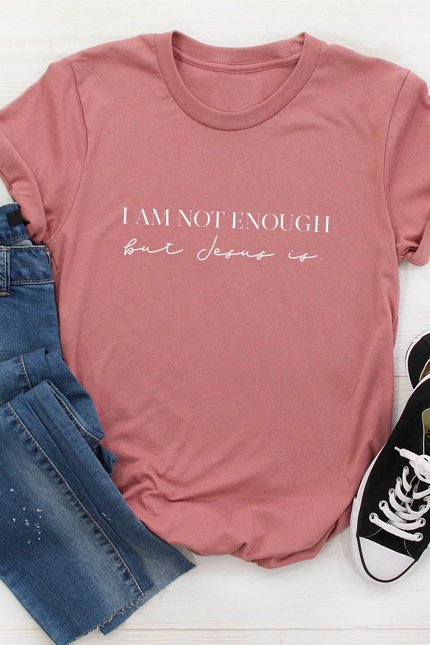 """I Am Not Enough"" Tee"