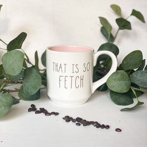 That's So Fetch Mug