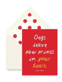 Dogs Leave Paw Prints in Your Heart Greeting Card