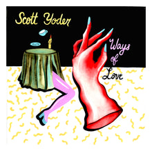 Load image into Gallery viewer, Scott Yoder - Ways Of Love 7""
