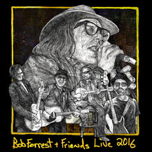 Load image into Gallery viewer, Bob Forrest & Friends - Live 2016