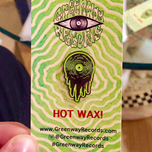 HOT WAX ENAMEL PIN